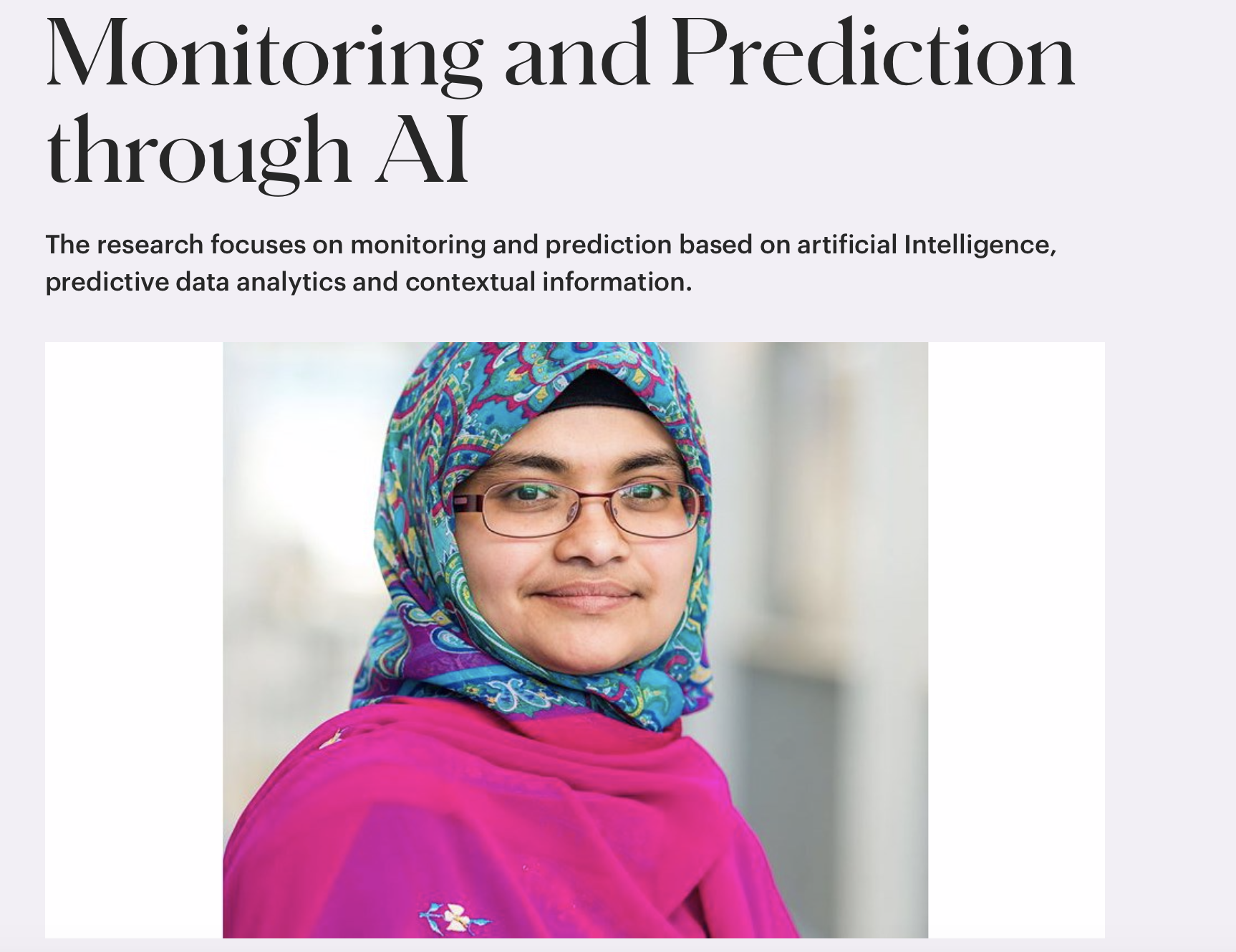 Bild med text: Monitoring and prediction through AI. The research focuses on monitoring and prediction based on AI, predicitive data analytics and contextual information. Porträttbild av Shanina Begum